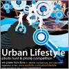 Newsletter #116: Urban Lifestyle Photo Hunt & Competition